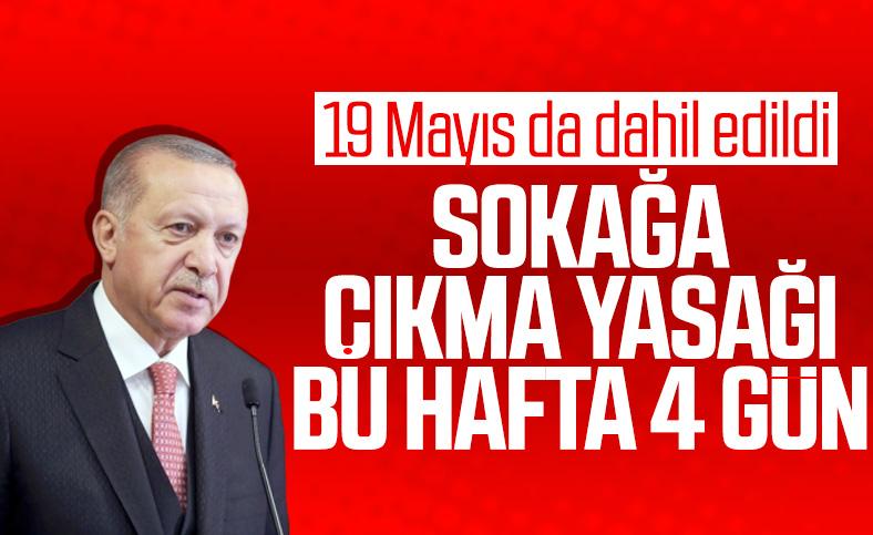 16-19 Mayıs tarihleri arasında dört gün boyunca sokağa çıkma yasağı getirildi