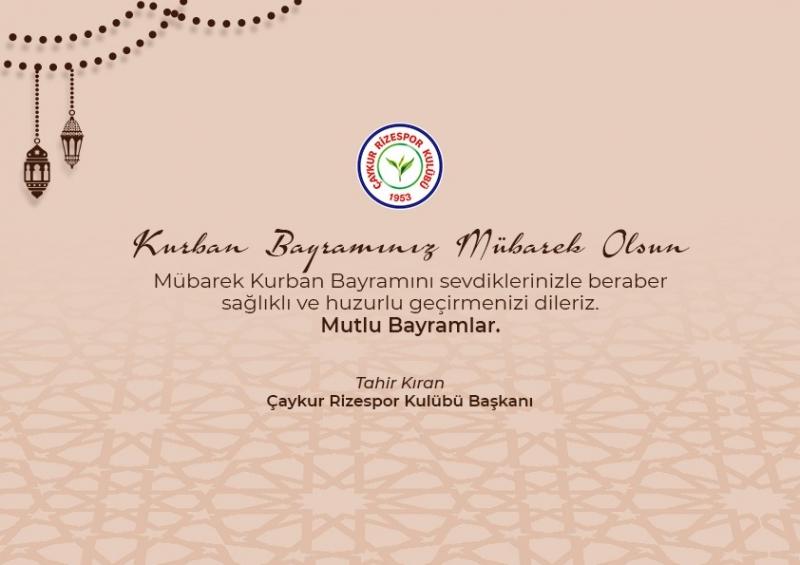 Çaykur Rizespor Kulüp Başkanı Tahir KIRAN'dan Kurban Bayramı Mesajı