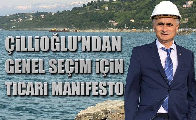 Çillioğlu'ndan Genel Seçim İçin Ticari Manifesto