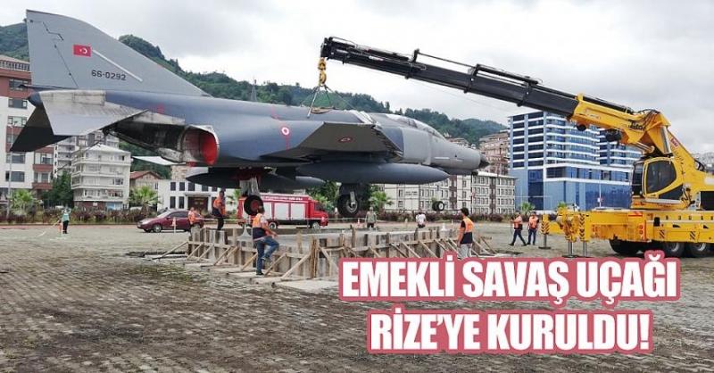 Emekli Savaş Uçağı Rize'de!