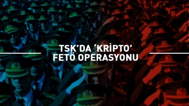 FETÖ'nün TSK'deki kripto yapılanmasına operasyon