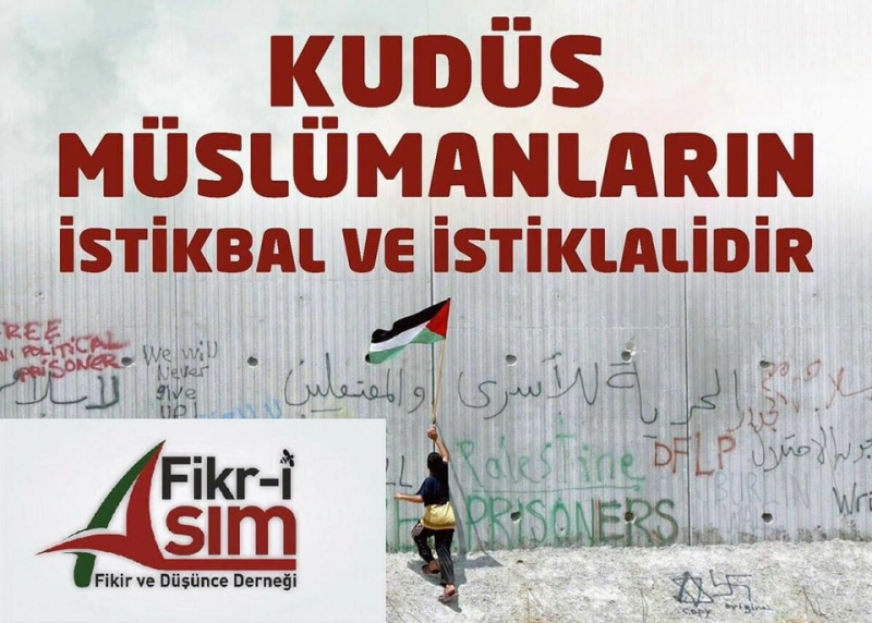 Fikr-i ASIM Rize İl Başkanı Hasan Kanzıoğlu'ndan Kudüs Açıklaması