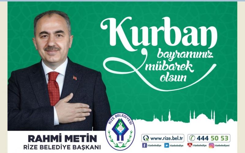 Rize Belediye Başkanı Rahmi Metin'den Kurban Bayramı Tebrik Mesajı