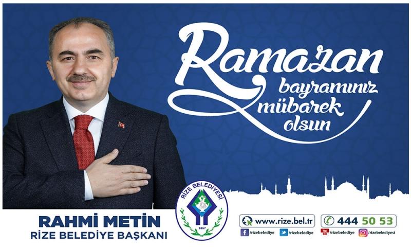 Rize Belediye Başkanı Rahmi Metin'den Ramazan Bayramı Kutlaması