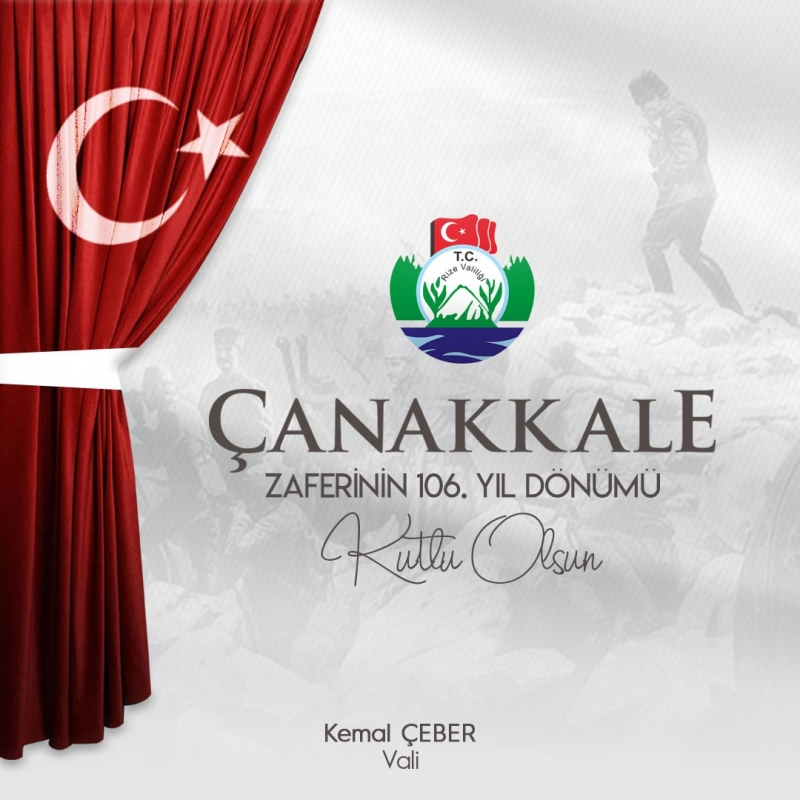 Rize Valisi Kemal Çeber'den 18 Mart Çanakkale Zaferi Ve Şehitler Günü Mesajı