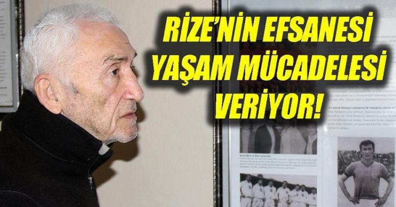 Rizespor'un efsanesi Şenol Birol yoğun bakımda!