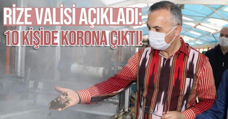 Rize Valisi Çeber Açıkladı: 10 Kişide Korona Virüs Tespit Edildi!