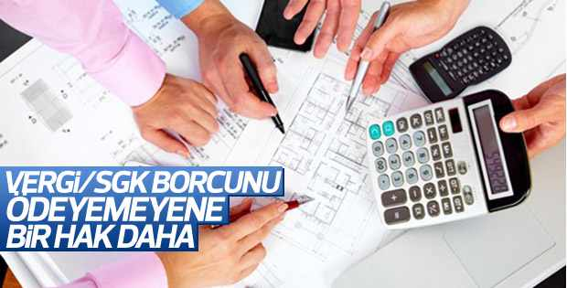 Vergi ve SGK borçlarını ödeyemeyenler için yeni önerge