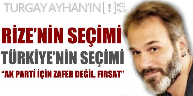 Rize'nin seçimi, Türkiye'nin seçimi