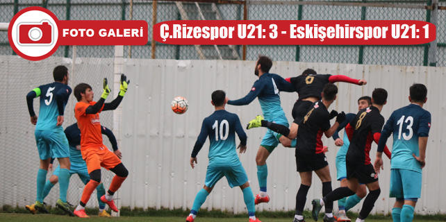 Çaykur Rizespor U21: 3 - Eskişehirspor U21: 1