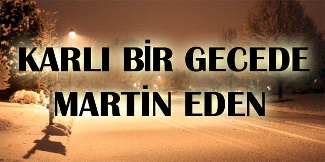 Karlı Bir Gecede Martin Eden