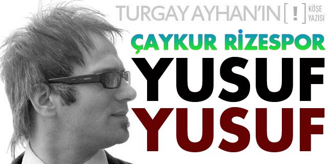 Çaykur Rizespor: Yusuf Yusuf