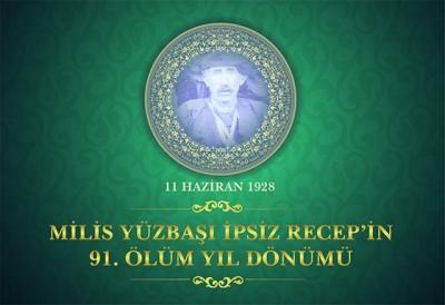 BAŞKAN METİN'DEN İPSİZ RECEP'İN 91. ÖLÜM YIL DÖNÜMÜ MESAJI