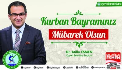 Çayeli Belediye Başkanı Dr. Atilla Esmen'den Kurban Bayramı Mesajı