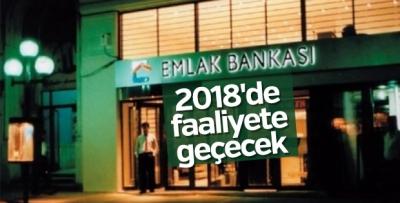 Emlak Bankası 2018'de faaliyete geçecek