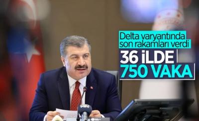Fahrettin Koca: Delta varyantında vaka sayısı 750'ye çıktı