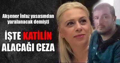 Gamze Pala'nın katil zanlısın alacağı ceza