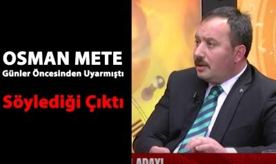 Osman Mete'nin Günler Önce Söylediği Doğru Çıktı
