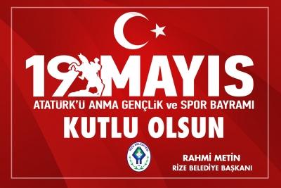 Rize Belediye Başkanı Metin'den 19 Mayıs Mesajı