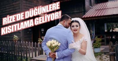 Rize'de Düğünlere Kısıtlama Geliyor!