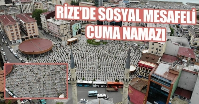 Rize'de Sosyal Mesafeli Cuma Namazı!