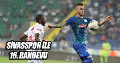 Sivasspor ile Çaykur Rizespor 16. randevuda!