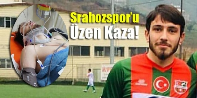 Srahozsporlu Futbolcu Trafik Kazası Geçirdi!