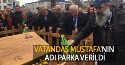 Vatandaş Mustafa'nın adı parka verildi